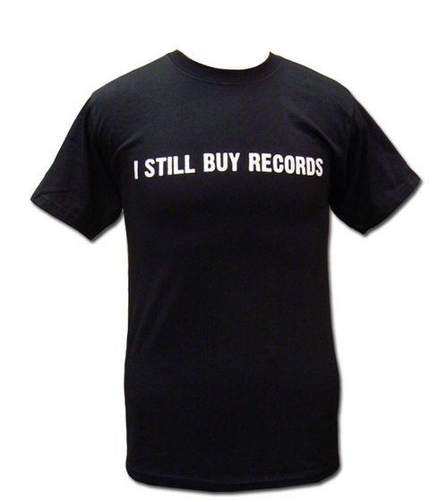 I still buy records t-shirt